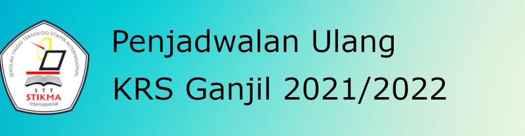 Penjadwalan Ulang KRS Ganjil 2021/2022